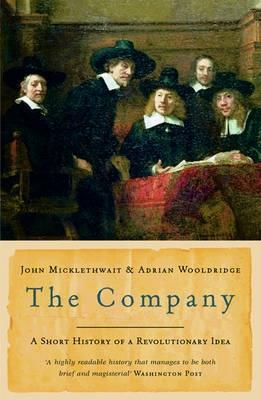 The Company: A Short History Of A Revolutionary Idea  by  John Micklethwait