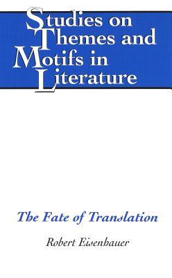The Fate of Translation  by  Robert Eisenhauer