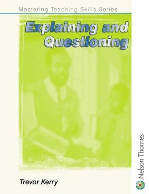 Explaining & Questioning  by  Trevor Kerry