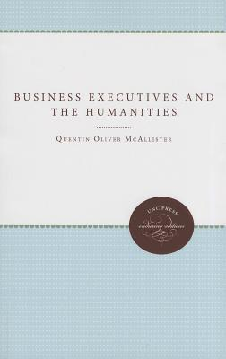 Business Executives and the Humanities Quentin Oliver McAllister