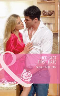 Her Last First Date (Mills & Boon Cherish) (Positively Pregnant - Book 3)  by  Susan Mallery