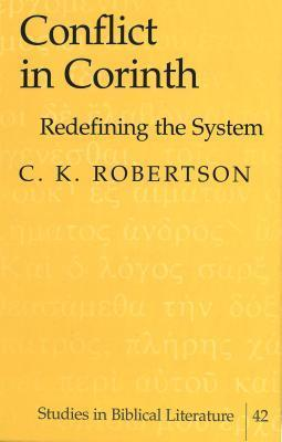 Conflict In Corinth: Redefining The System C.K. Robertson