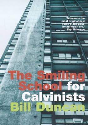 Smiling School for Calvinists  by  Bill Duncan