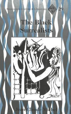 The Black Surrealists  by  Jean-Claude Michel