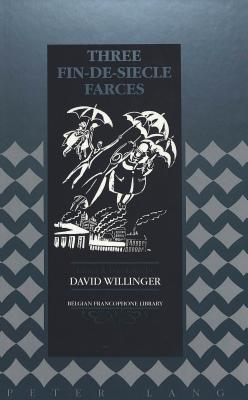 Three Fin-de-Siecle Farces Frantz Fonson