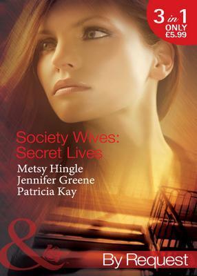 Society Wives: Secret Lives Metsy Hingle