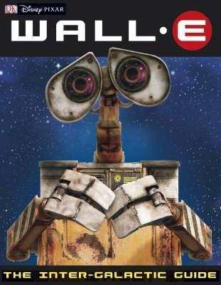 Wall E: The Inter Galactic Guide  by  Catherine Saunders