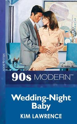 Wedding-Night Baby (Mills & Boon Vintage 90s Modern) Kim Lawrence