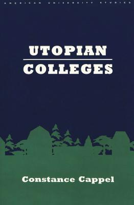 Utopian Colleges  by  Constance Cappel