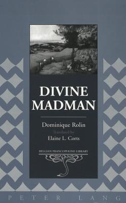 Divine Madman Dominique Rolin