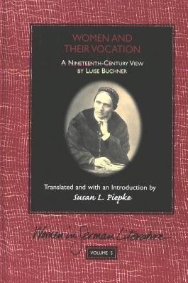 Women And Their Vocation: A Nineteenth Century View  by  Luise Büchner