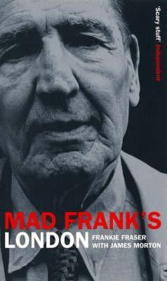 Mad Franks Britain  by  Frankie Fraser