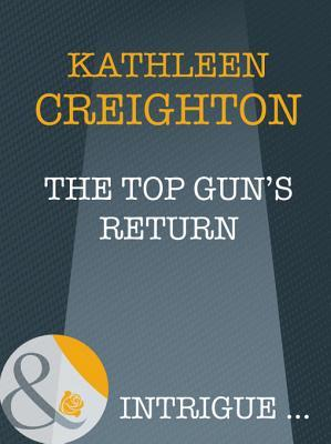 The Top Guns Return (Mills & Boon Intrigue) (Starrs of the West - Book 1)  by  Kathleen Creighton