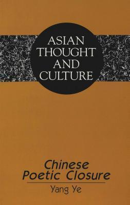 Chinese Poetic Closure  by  Yang Ye