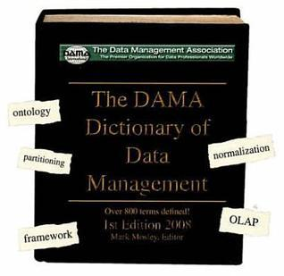 The Dama Dictionary Of Data Management Mark Mosley
