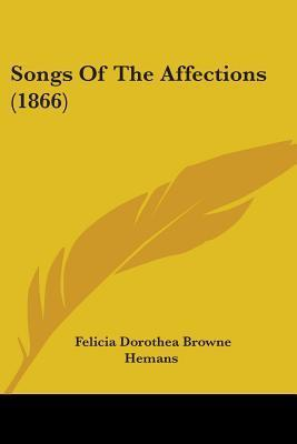 Songs of the Affections (1866)  by  Felicia Hemans