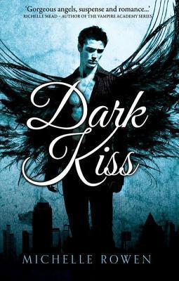Dark Kiss (Nightwatchers - Book 1) Michelle Rowen