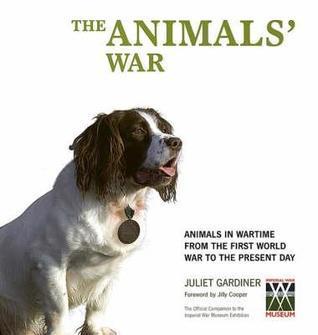 The Animals War  by  Juliet Gardiner