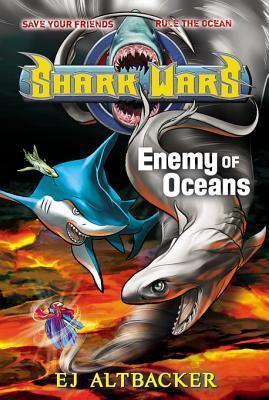 Shark Wars #5: Enemy of Oceans E.J. Altbacker