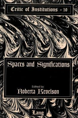 Spaces and Significations Roberta Kevelson
