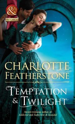 Temptation & Twilight (Mills & Boon Historical) (The Brethren Guardians - Book 3) Charlotte Featherstone