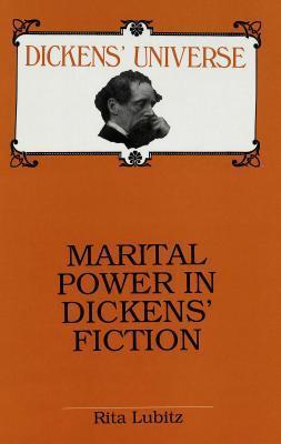 Marital Power in Dickens Fiction  by  Rita Lubitz