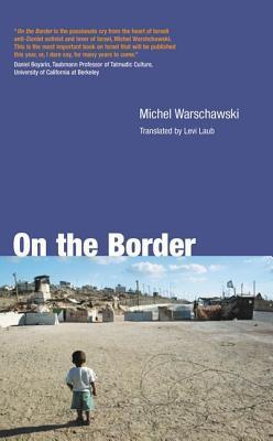 On the Border  by  Michel Warchawski