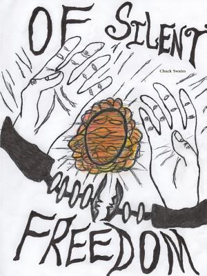 Of Silent Freedom  by  Chuck Swaim