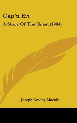 Capn Eri: A Story of the Coast (1904)  by  Joseph Crosby Lincoln