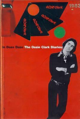 The Ossie Clark Diaries  by  Ossie Clark