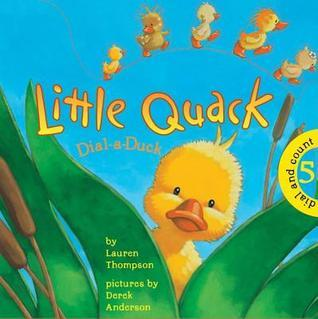Little Quack: Dial A Duck Lauren Thompson