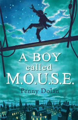 A Boy Called MOUSE  by  Penny Dolan
