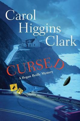 Cursed (Reagan Reilly Mysteries, #15)  by  Carol Higgins Clark
