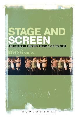 Stage and Screen: Adaptation Theory from 1916 to 2000  by  Bert Cardullo