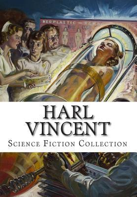 Harl Vincent, Science Fiction Collection  by  Harl Vincent
