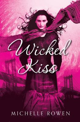 Wicked Kiss (Nightwatchers - Book 2) Michelle Rowen