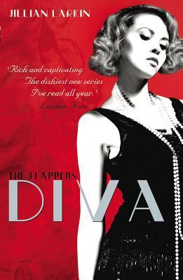The Flappers: Diva  by  Jillian Larkin