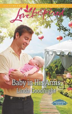 Baby in His Arms (Whisper Falls - Book 2) Linda Goodnight