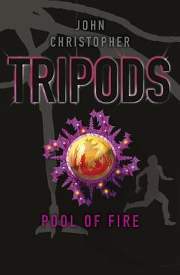 Tripods: The Pool of Fire: Book 3  by  John Christopher