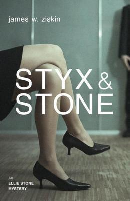 Styx & Stone: An Ellie Stone Mystery James W. Ziskin