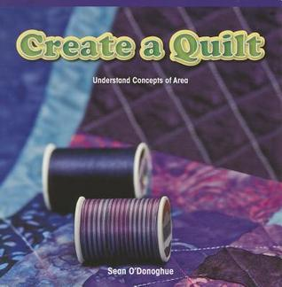 Create a Quilt: Understand Concepts of Area  by  Sean ODonoghue