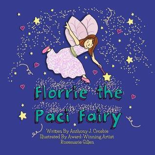 Florrie the Paci Fairy  by  MR Anthony J Crosbie