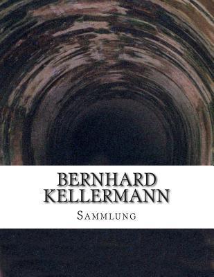 Bernhard Kellermann, Sammlung Bernhard Kellermann