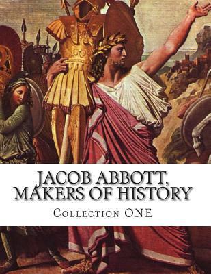 Jacob Abbott, Makers of History Jacob Abbott