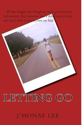 Letting Go  by  JMonae Lee