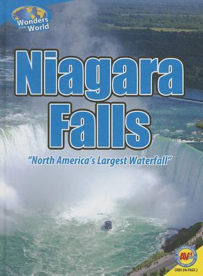 Niagara Falls: North Americas Largest Waterfall Steve Goldsworthy
