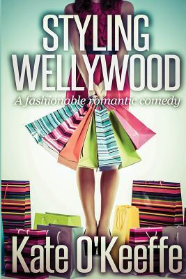 Styling Wellywood (Wellywood, #1)  by  Kate OKeeffe