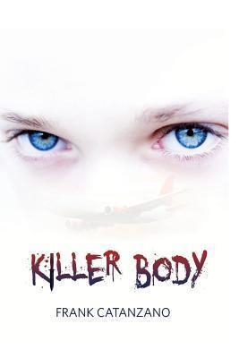 Killer Body  by  MR Frank Catanzano