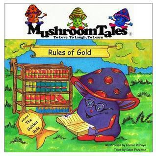Mushroom Tales Volume 1: Rules of Gold Dave Freeman