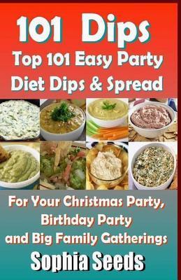 Dips: Top 101 Easy Party Diet Dips & Spread Sophia Seeds